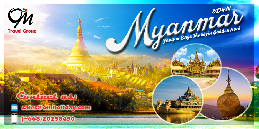 5D4N Yangon Bago Golden Rock Thanlyin (Singapore Market)