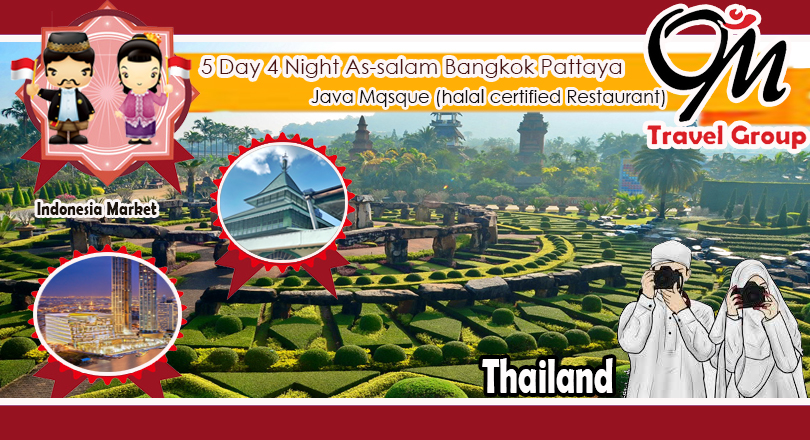 5D4N AS-SALAM BANGKOK PATTAYA + JAVA MOSQUE ** HALAL CERTIFIED RESTAURANT **