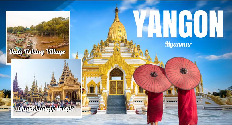2 Days Yangon Tour (Optional : Dala Finishing Village OR Cooking Class)