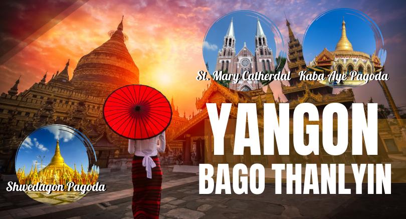 5 Days Yangon - Bago - Thanlyin (Exclude hotel)