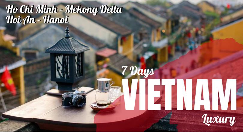 7 Days Vietnam Luxury (Included Hotel)