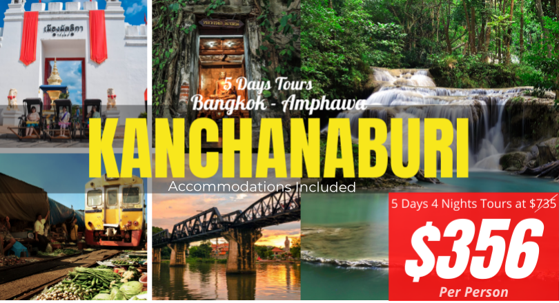 5 Days 4 Nights  Bangkok -  Kanjanaburi - Amphawa ( Non-Shopping Tour)